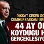Erdoğan'ın 44 ay önce koyduğu hedef gerçekleşiyor mu?