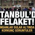 İstanbul'da felaket! Aileler sular altında kaldı! Kurtarma operasyonu