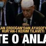 Erdoğan'dan Ayasofya'da Kur'an-ı Kerim tilaveti!
