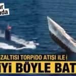 Türk Denizaltısı torpido atışı ile gemiyi böyle batırdı! O anlar kamerada