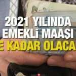 Emekli maaş 2021 zammı ne kadar olacak? Bağ-Kur SSK  ve memur zamlı emekli maaşları
