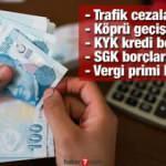 SGK borçları Vergi primi borçları Trafik cezaları için yapılandırma gelecek mi? Son durum ne?
