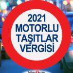 2021 Motorlu Taşıtlar Vergisi ne kadar?