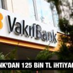 VakıfBank 7 farklı ödeme seçeneği ile 125 bin TL kredi sunuyor! İhtiyaç Kredisi Hesaplama