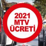 2021 Motorlu Taşıtlar Vergisi (MTV) belli oldu!