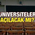 Üniversiteler açılacak mı?  YÖK 2020-2021 eğitim öğretim yılı uzaktan mı tamamlanacak?