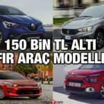 150 bin TL altı alınabilecek sıfır otomobiller! Artın son araçlar Renault Kia Fiat Hyundai
