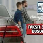 Taşıt Kredisi taksitleri kaça kaç aya düşürüldü? BDDK'dan yeni taksit düzenlemesi geldi!
