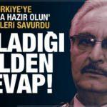 Hafter'in 'Savaşa hazır olun' açıklamasına Türkiye'den son dakika cevabı