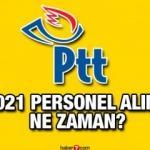 PTT personel alımı ne zaman yapılacak? KPSS 2021taban puanı kaç olacak?