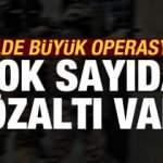 12 ilde büyük terör operasyonu: Gözaltılar var!
