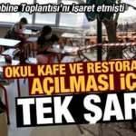 Okul, kafe ve lokantaların açılması için tek şart! Erdoğan kabineyi işaret etmişti