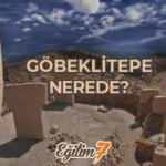 Göbeklitepe nerede ve kimler tarafından yapıldı? Göbeklitepe'nin tarihi önemi...