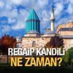 Regaip Kandili ne zaman? | Diyanet işleri Başkanlığı Regaib Kandili tarihini açıkladı!