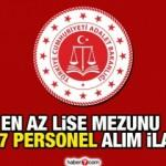 Adalet Bakanlığı en az lise mezunu personel alımı! Başvurular bugün bitiyor!