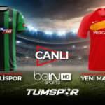Denizlispor Yeni Malatyaspor maçı BeIN Sports Canlı İzle! | Denizli Malatya canlı skor takip
