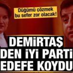 Demirtaş'ın son açıklamaları İyi Parti'de nasıl karşılandı?