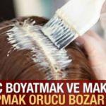 Makyaj yapmak ve saç boyatmak orucu bozar mı? Diyanet açıkladı! Orucu bozan durumlar…