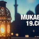 Mukabele 19 Cüz - 2021 Ramazan Ayı 19 Günü Mukabele İzle ve Dinle