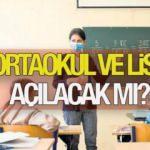 2021 Ortaokul ve liseler ne zaman açılacak? MEB'den açılmayan sınıflar için...