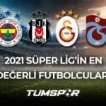 2021 Süper Lig'in en değerli 10 oyuncusu!   En çok değeri artan ve düşen Süper Lig futbolcuları!