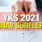 YKS sınav süresinde önemli değişiklik! 2021 YKS (Üniversite sınavı) ne zaman yapılacak?