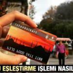 İstanbulkart HES Kodu eşleştirme! HES kodu alma ve HES Kodu tanımlama nasıl yapılır?