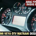 ÖTV matrahında ve ÖTV indirimi düzenleme gelecek mi? Araç fiyatları ne zaman düşecek?