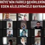 15 Temmuz Derneği şehit aileleriyle online olarak bayramlaştı