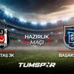 Beşiktaş Başakşehir maçı ne zaman saat kaçta hangi kanalda? BJK İBFK maçı 11'leri!