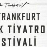 YTB desteğiyle düzenlenen 7. Frankfurt Türk Tiyatro Festivali için geri sayım başladı