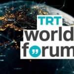 """5. TRT World Forum """"Güç ve Paradoks"""" temasıyla çevrim içi düzenlenecek"""