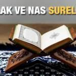 Felak ve Nas Suresi ne için okunur? Felak ve Nas Suresi Arapça ve Türkçe okunuşu...