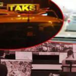 İstanbul'da taksilere sıkı denetim: 15 bin araç gece gündüz denetlenecek