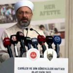 Diyanet İşleri Başkanı Erbaş: İtibar suikastı yapılıyor