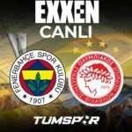 Fenerbahçe Olympiakos maçı canlı izle! EXXEN UEFA Avrupa Ligi FB Olympiakos maçı canlı skor takip
