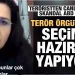 Teröristten canlı yayında skandal ABD itirafı! Terör örgütü PKK seçime hazırlık yapıyor