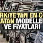 Türkiye'nin en çok satan otomobilleri ve fiyatları belli oldu! Toyota Fiat Volkswagen Renault...