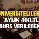 Üniversite öğrencilerine aylık 400 TL burs ödemesi yapılacak? Başvurular ne zaman, nasıl yapılır?
