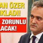 MEB'den yeni düzenleme kararı! Bakan Mahmut Özer açıkladı! Zorunlu olacak...