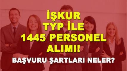 TYP ile 1445 personel alımı yapılıyor! İŞKUR başvuru şartları neler?