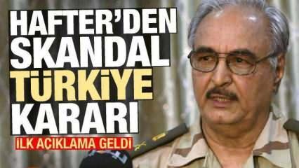 Darbeci Hafter'den yeni Türkiye kararı! İlk açıklama geldi