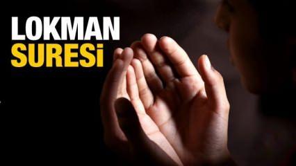 Lokman Suresi okunuşu ve anlamı | Lokman Suresi Türkçe meali ve faziletleri