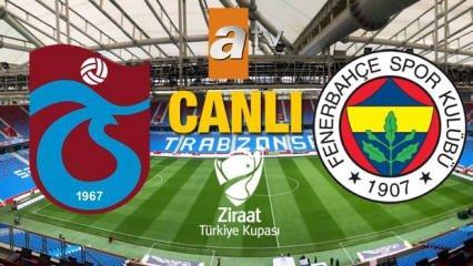 Trabzonspor Fenerbahçe canlı izle: ATV Trabzonspor Fenerbahçe Türkiye Kupası maçı