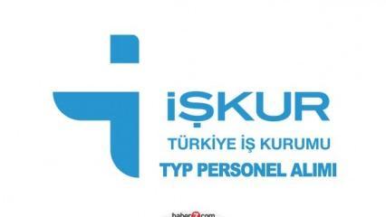 İŞKUR TYP ile personel alımı başvuruları sona eriyor!