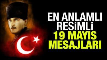 19 Mayıs mesajları ve sözleri: Anlamlı, güzel ve resimli 19 Mayıs kutlama sözleri!