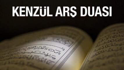 Kenzül Arş duası Arapça okunuşu ve meali: Kenzül Arş duasını okumanın faziletleri nelerdir?