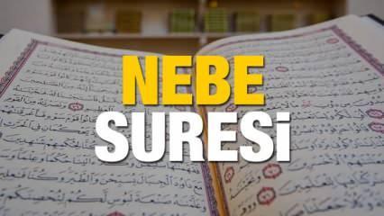 Nebe Suresi Arapça - Türkçe okunuşu ve meali: Nebe Suresinin faziletleri nelerdir?
