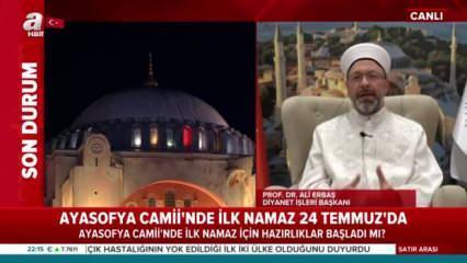 Diyanet İşleri Başkanı Erbaş'tan 'Ayasofya Camii' açıklaması! İsmi değişecek mi?