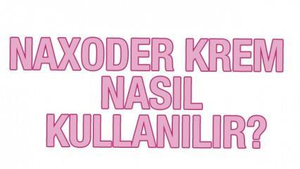 Naxoder krem ne işe yarar ve cilde faydaları neler? Naxoder krem kullanımı